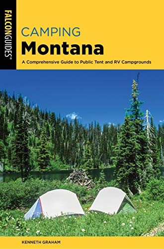 Pdf Travel Camping Montana: A Comprehensive Guide to Public Tent and RV Campgrounds (State Camping Series)