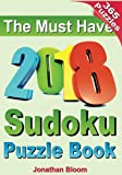 Book - The Must Have 2018 Sudoku Puzzle Book: 2018 sudoku puzzle book for 365 daily sudoku games. Sudoku puzzles for every day of the year. 365 Sudoku Games - 5 levels of difficulty (easy to hard)
