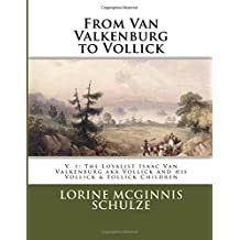 From Van Valkenburg to Vollick: The Loyalist Isaac Van Valkenburg aka Vollick and his Vollick & Follick Children