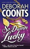 So Damn Lucky (Lucky O'Toole Las Vegas Adventures)