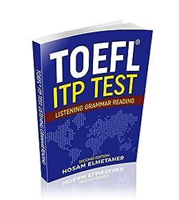 TOEFL ® ITP TEST: Listening, Grammar & Reading (Second