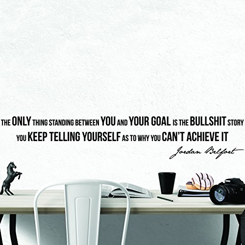 """Jordan Belfort Quote Motivational Wall Decal Home Office Décor """"The Only Thing Standing Between You and Your Goal"""" 42×8 Inches"""