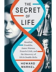 The Secret of Life: Rosalind Franklin, James Watson, Francis Crick, and the Discovery of DNA's Doubl e Helix