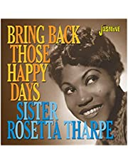 Bring Back Those Happy Days: Greatest Hits & Selected Recordings1938-1957