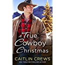 A True Cowboy Christmas (Cold River Ranch)
