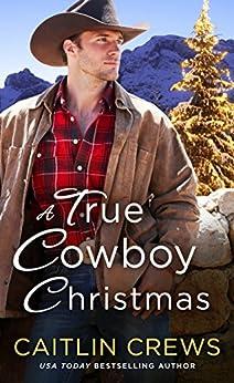 A True Cowboy Christmas (Cold River Ranch) by [Crews, Caitlin]