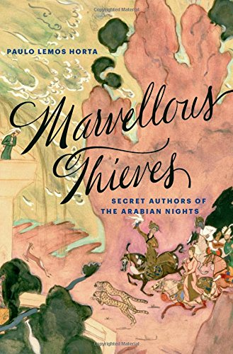 Marvellous Thieves � Secret Authors of the Arabian Nights