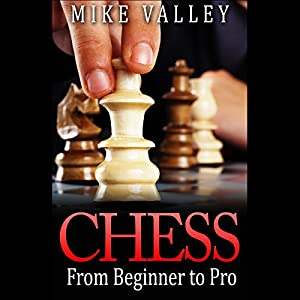 Chess: From Beginner to Pro Audiobook