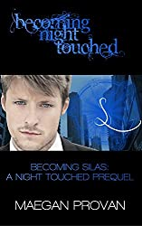Becoming Silas: A Night Touched Prequel (Becoming Night Touched Book 5)