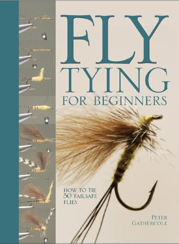 Fly Tying For Beginners: How to Tie 50 Failsafe - Fly Tying Fishing Fly And