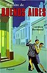Histoire de Buenos Aires par Bernand