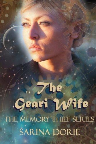 The Geari Wife (The Memory Thief Series) (Volume 3)