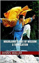 Nagarjuna's Tree of Wisdom A Translation
