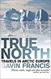 True North: Travels in Arctic Europe