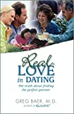 Real Love in Dating - The Truth about Finding the Perfect Partner