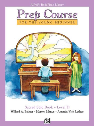 (Alfred's Basic Piano Prep Course: Sacred Solo Book D )
