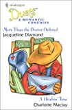 More Than the Doctor Ordered/A Hitchin' Time, Jacqueline Diamond and Charlotte Maclay, 0373441215