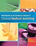 Workbook for Delmar's Clinical Medical Assisting, 4th 4th Edition