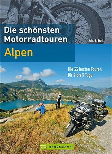 Die Schönsten Motorradtouren Alpen  Die 33 Besten Touren Für 2 3 Tage