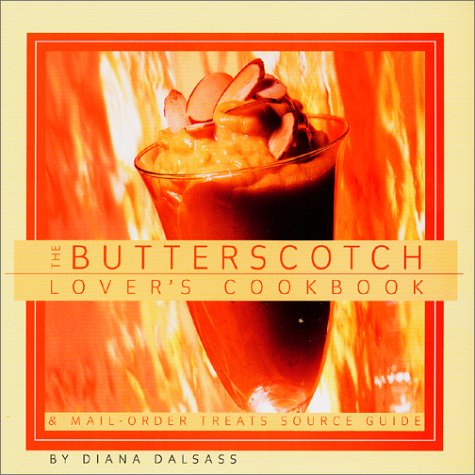 - Butterscotch Lover's Cookbook: & Mail-Order Treats Source Guide