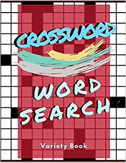 Crossword Word Search Variety Book: Puzzles Book for Seniors with