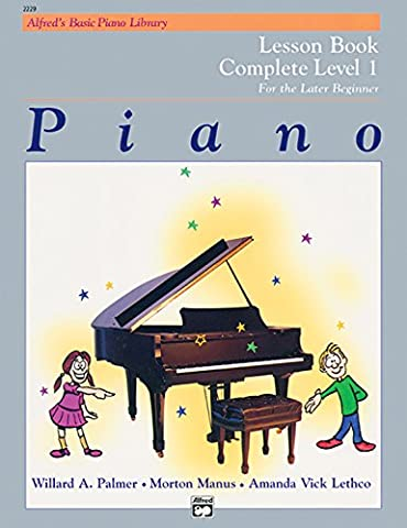 Piano Lesson Book: Complete Level 1, for the Later Beginner - Complete Keyboard Music