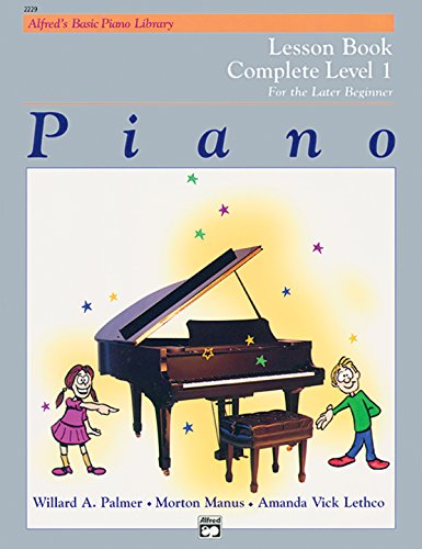 Piano Lesson Book: Complete Level 1, for the Later Beginner -