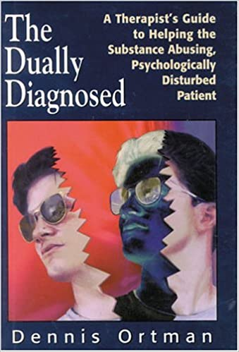 The Dually Diagnosed A Therapists Guide To Helping The Substance