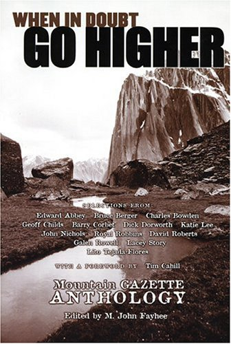 When in Doubt, Go Higher: A Mountain Gazette Anthology