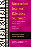 Bamanankan Learners' Reference Grammar, Fofana, Amadou Tidiane and Traore, Mamery, 1586842250