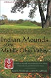 img - for Indian Mounds of the Middle Ohio Valley: A Guide to Mounds and Earthworks of the Adena, Hopewell, Cole, and Fort Ancient People (Guides to the ... & Woodward Guide to the American Landscape.) book / textbook / text book