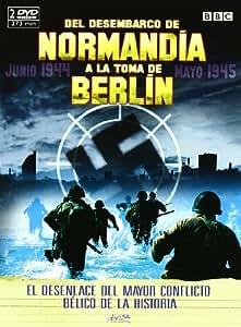Del Desembarco de Normandía/ A la toma de Berlín [DVD]