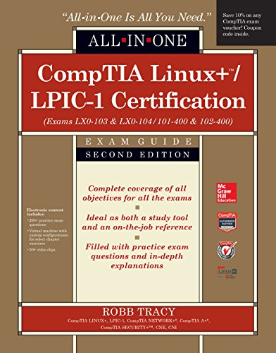 CompTIA Linux+/LPIC-1 Certification All-in-One Exam Guide, Second Edition (Exams LX0-103 & LX0-104/101-400 & 102-400) (Server Plus Certification)