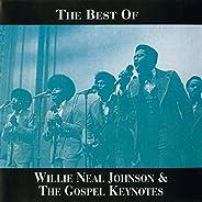 The Best Of Willie Neal Johnson & The Gospel Keyn
