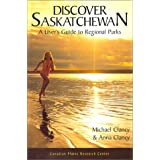 Discover Saskatchewan:A User's Guide to Regional Parks