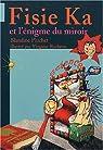 Fisie Ka et l'énigme du miroir par Pluchet