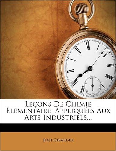 En ligne téléchargement gratuit Lecons de Chimie Elementaire: Appliquees Aux Arts Industriels... pdf, epub