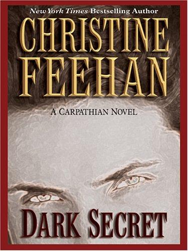 Dark Secret (The Carpathians (Dark) Series, Book 12) by Thorndike Press