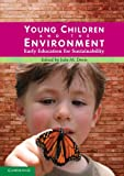 Young Children and the Environment 9780521736121