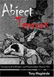 Abject Terrors : Surveying the Modern Horror Film, Magistrale, Tony, 0820470562