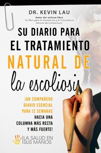 Su diario para el tratamiento natural de la escoliosis: ¡El compañero esencial para sus