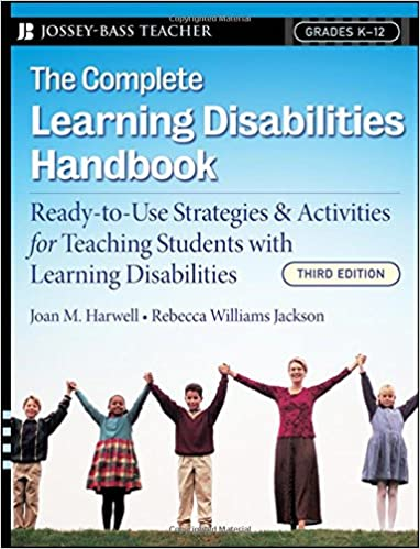 The Complete Learning Disabilities Handbook Ready To Use Strategies