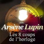 Les huits coups de l'horloge (Arsène Lupin 27) | Maurice Leblanc