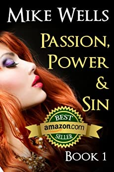Passion, Power & Sin - Book 1: The Victim of a Global Internet Scam Plots Her Revenge by [Wells, Mike]