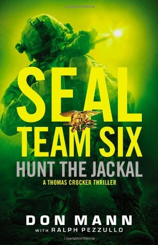 Read Online By Don Mann SEAL Team Six: Hunt the Jackal (1st Printing) PDF