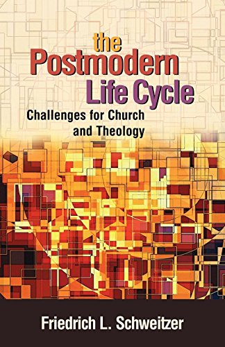 The Postmodern Life Cycle: Challenges for Church and Theology [Dr. Friedrich Schweitzer] (Tapa Blanda)