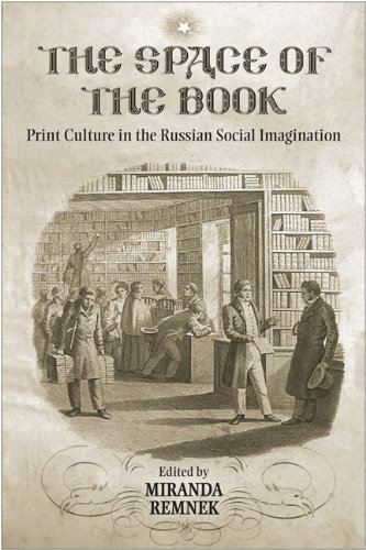 The Space of the Book: Print Culture in the Russian Social Imagination (Studies in Book and Print Culture)