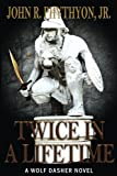 Twice in a Lifetime (Wolf Dasher) (Volume 5)