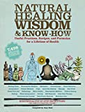 Natural Healing Wisdom and Know-How, Ten Speed Press Editors, 1579128009