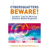 Cybersquatters Beware!: Insider's Tips for Winning Domain Name Disputes